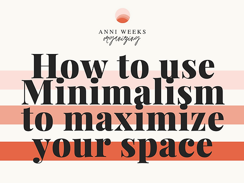 How to use Minimalism to Maximize Space (Reference Card)