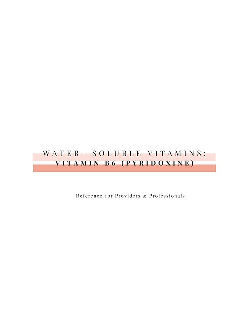 Vitamin B6 (Pyridoxine)-Professional Resource