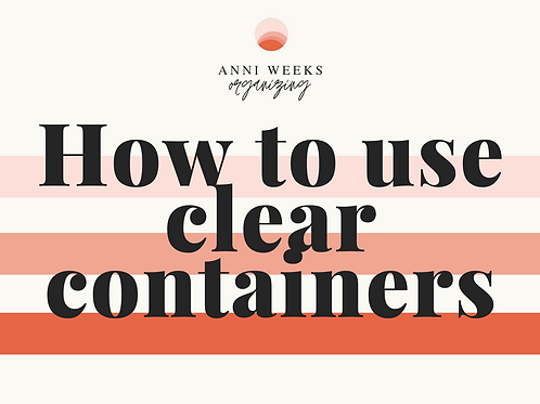 How to Use Clear Containers (Reference Card)