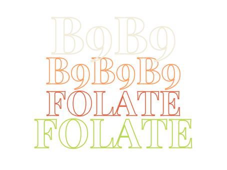 Folate (Vitamin B9)