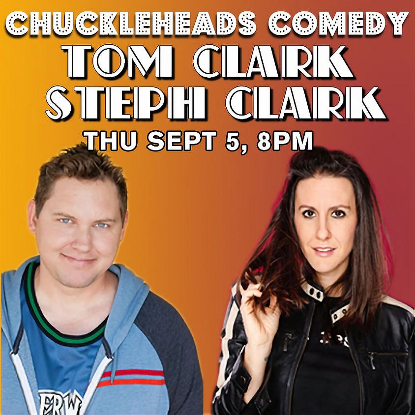 Comedy  with Tom Clark and Steph Clark