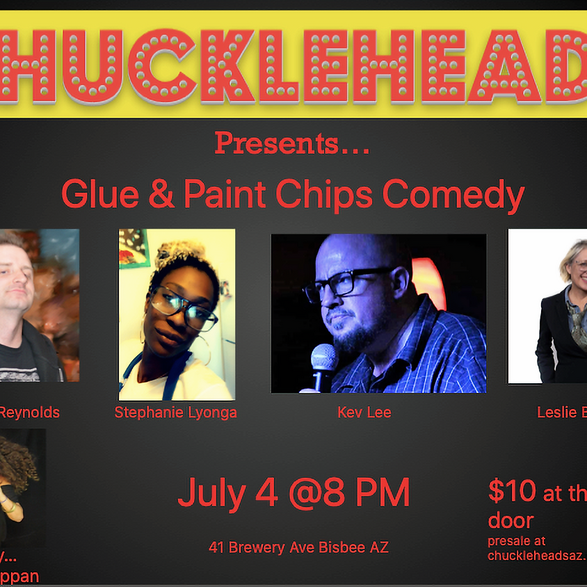 Glue & Paint Chips Comedy - 4th of JULY SHOW!