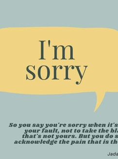 Saying sorry even when it's not your fault