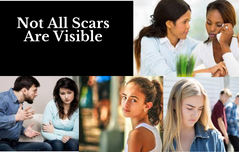 Not All Scars Are Visible Emotional Support For Victims of Verbal, Physical Abuse and Bullying of all Types