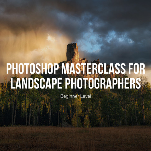 Announcing The Photoshop Masterclass for Landscape Photographers