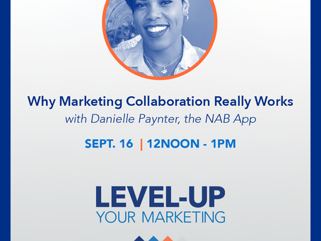 Join us for Why Marketing Collaboration Really Works with Danielle Paynter of the NAB App