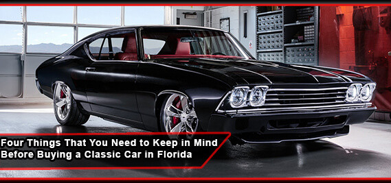 Four Things That You Need to Keep in Mind before Buying a Classic Car in Florida