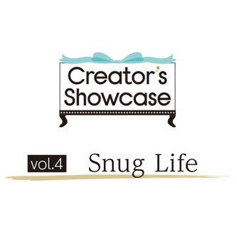 Creator's Showcase vol.4 「Snug Life」
