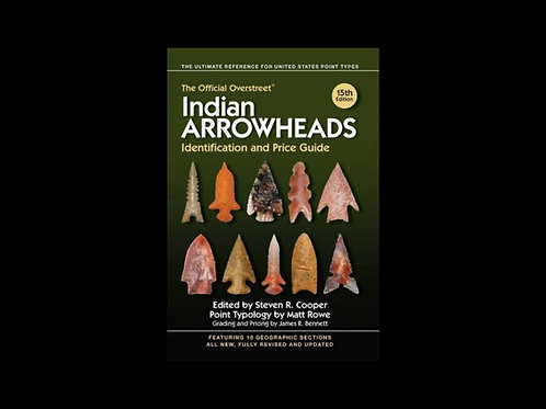 The Official Overstreet Indian Arrowheads 15th Edition