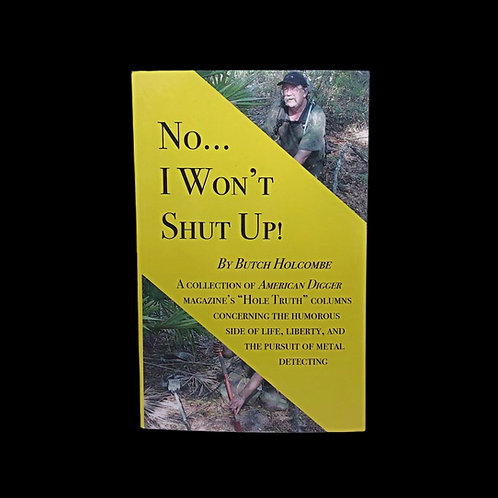 """No...I Won't Shut Up"" - By: Butch Holcombe"