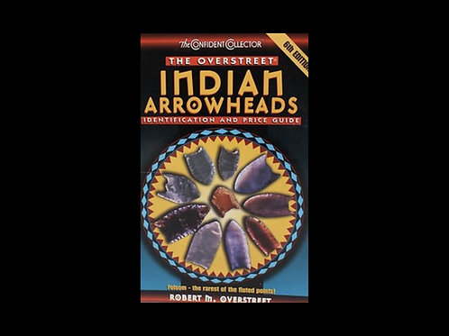 The Overstreet Indian Arrowheads Identification And Guide