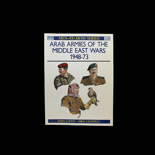 Arab Armies of the Middle East Wars 1948/73