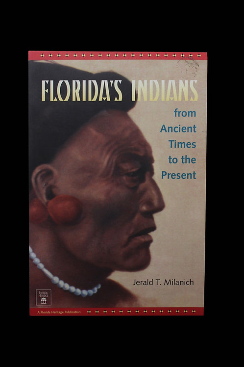 Florida's Indians - From Ancient Time To The Present