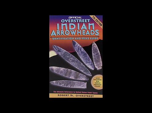 Official Overstreet Indian Arrowheads 7th Edition