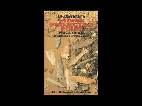 Overstreet's Indian Projectile Point Price Guide NO.1