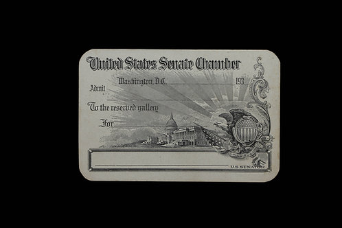 US SENATE CHAMBER - ADMIT CARD TO RESERVED GALLERY