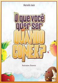 A capa mostra um abacaxi, tomate, arroz e feijão e a manga, personagens do texto