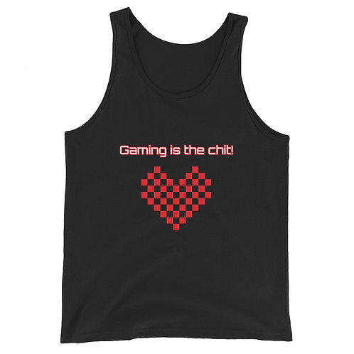 Gaming is the chit! Unisex Tank Top