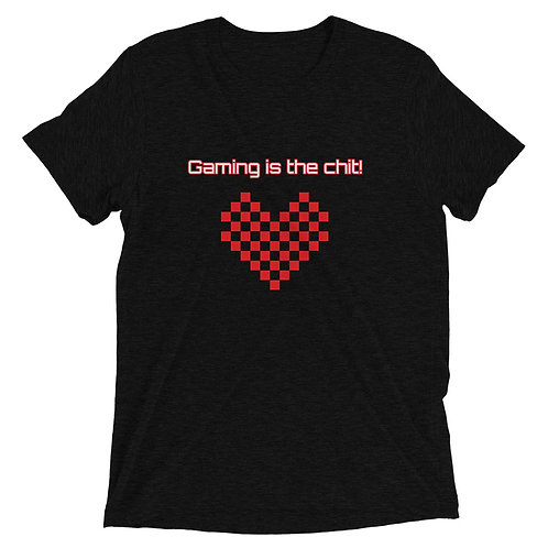 Gaming is the chit! Short sleeve t-shirt