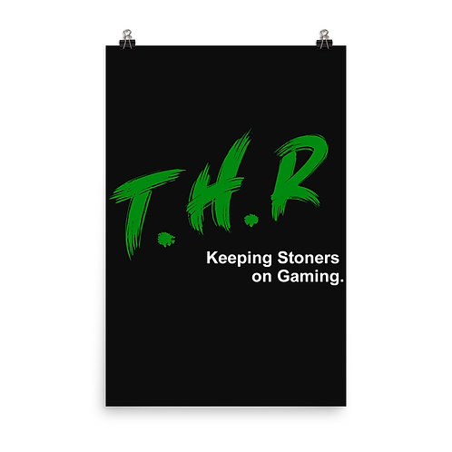 """The High Road"" T.H.R. Keeping Stoners on Gaming Poster"