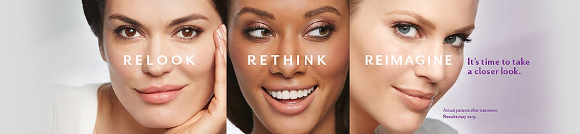 Cosmetic injections, It's time to ReLook, ReThink, ReImagine