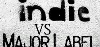 Indie vs. The Label