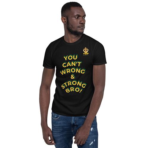 Wrong &  Strong - Unisex T-Shirt