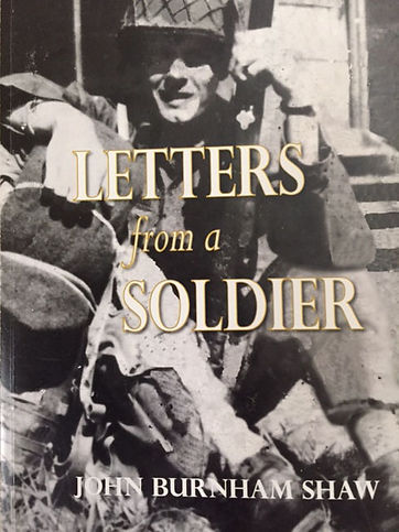 Rifleman Shaw writes home during WWII from foxholes, pillboxes, Geilenkirhcen, Battle of the Bulge and hospitals.