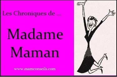 les chroniques de madame maman, mamconseils