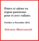 Les rendez-vous salons et foires en région parisiennes pour et avec nos enfants