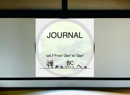 vol.7 From Zen to Zen - 禅から然へ。