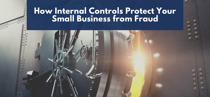 How Internal Controls Protect Your Small Business from Fraud