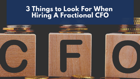 3 Things to Look for When Hiring A  Fractional CFO
