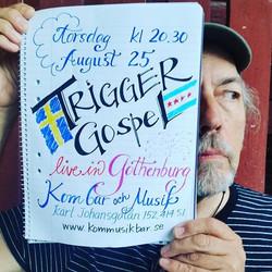 #triggergospel live in #gothenburg #sweden with #johnandsofie _25 Aug at Kom Bar and Musik__johnands