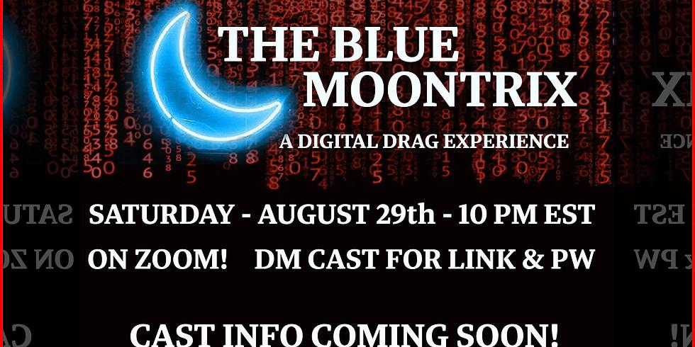 THE BLUE MOONTRIX - A Digital Drag Experience