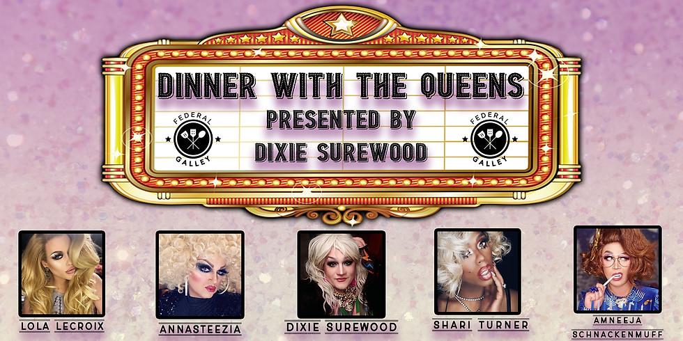 DINNER WITH THE QUEENS - DIXIE SUREWOOD