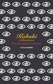 Kabuki el álbm pánico, de Édgar Pérez Pineda