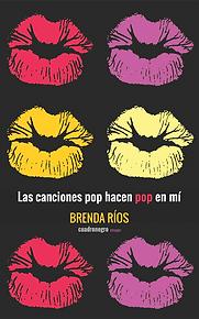 Las canciones pop hacen pop en mí de Brenda Ríos