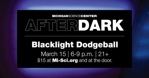 Blacklight Dodgeball at the Michigan Science Center