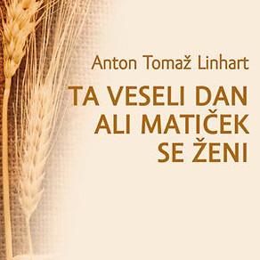 Anton Tomaž Linhart - Ta veseli dan ali Matiček se ženi
