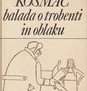 Ciril Kosmač - Balada o trobenti in oblaku