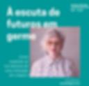 À_escuta_de_futuros_em_germe_(1).png