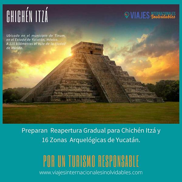 Viajes Internacionales Inolvidables. Reapertura gradual para Chichén Itzá, Yucatán