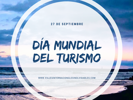 Celebremos el Día Mundial del Turismo