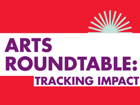 Arts Roundtable: Tracking Impact