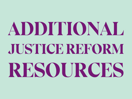 Additional Justice Reform Resources