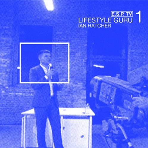 "V/A001: E.S.P. TV ""Lifestyle Guru #1"": Ian Hatcher"