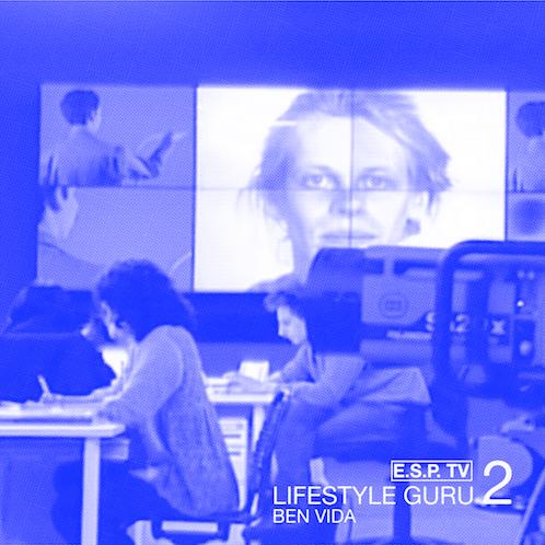 "V/A002: E.S.P. TV ""Lifestyle Guru #2"": Ben Vida"