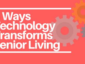 3 Major Ways Technology Is Transforming Senior Living