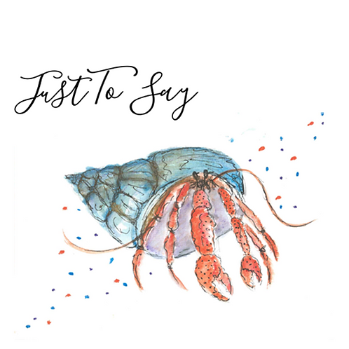 Hermit Crab - Just to say